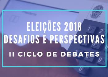 Imagem do evento 2º Ciclo de Debates sobre Política do PPGCS-UNISINOS (2018) - Eleições 2018: desafios e perspectivas