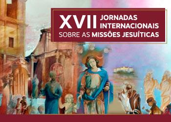 Imagem do evento XVII JORNADAS INTERNACIONAIS SOBRE AS MISSÕES JESUÍTICAS