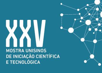 XXV Mostra UNISINOS de Iniciação Científica e Tecnológica - Atividades
