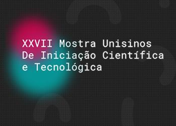 XXVII Mostra UNISINOS de Iniciação Científica e Tecnológica