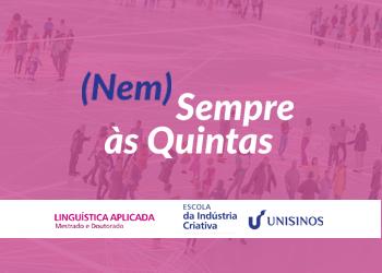 Imagem do evento NSQ: Diálogos ou sussurros? A fala-em-interação e o debate transdisciplinar em Linguística Aplicada
