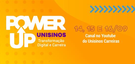 Power Up Unisinos 2021: Transformação Digital e Carreira